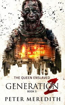 Generation Z: The Queen Enslaved - Meredith, Peter