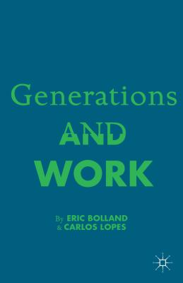 Generations and Work - Bolland, E., and Lopez, C., and Lopes, Carlos