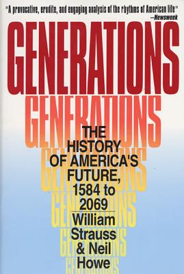 Generations: The History of America's Future, 1584 to 2069 - Howe, Neil, and Strauss, William