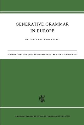 Generative Grammar in Europe - Kiefer, Ferenc (Editor), and Ruwet, N (Editor)