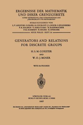 Generators and Relations for Discrete Groups - Coxeter, Harold Scott MacDonald, and Moser, William O J