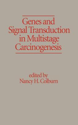 Genes and Signal Transduction in Multistage Carcinogenesis - Colburn, Nancy H