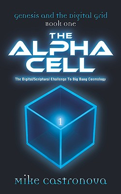 Genesis and the Digital Grid: Book One-The Alpha Cell - Castronova, Mike