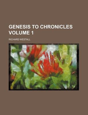 Genesis to Chronicles Volume 1 - Westall, Richard