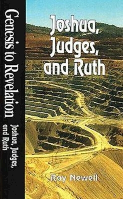 Genesis to Revelation: Joshua, Judges, and Ruth Student Book - Newell, Ray