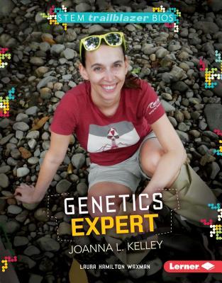 Genetics Expert Joanna L. Kelley - Waxman, Laura Hamilton