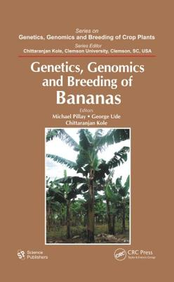 Genetics, Genomics, and Breeding of Bananas - Pillay, Michael (Editor)
