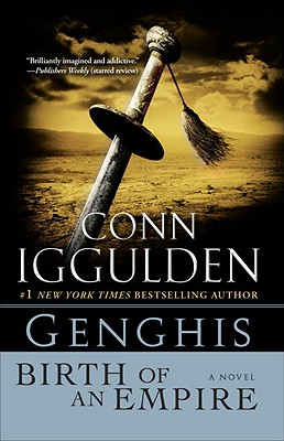 Genghis: Birth of an Empire - Iggulden, Conn