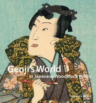 Genji's World in Japanese Woodblock Prints - Marks, Andreas, and Coats, Bruce (Contributions by), and Emmerich, Michael (Contributions by)