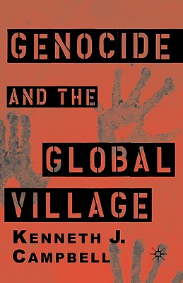 Genocide and the Global Village - Campbell, K