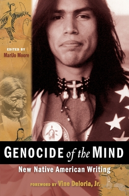 Genocide of the Mind: New Native American Writing - Moore, Marijo, and Deloria, Vine (Foreword by)