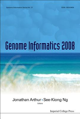 Genome Informatics: Proceedings of the 19th International Conference - Ng, See-Kiong (Editor)