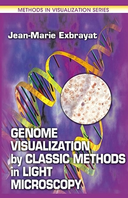 Genome Visualization by Classic Methods in Light Microscopy - Exbrayat, Jean-Marie