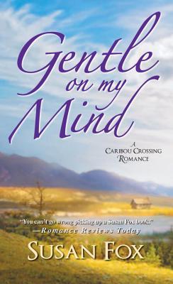 Gentle on My Mind: - Fox, Susan, M.A