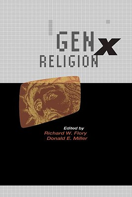 Genx Religion - Flory Richard, W, and Flory, Richard (Editor), and Miller, Donald E (Editor)