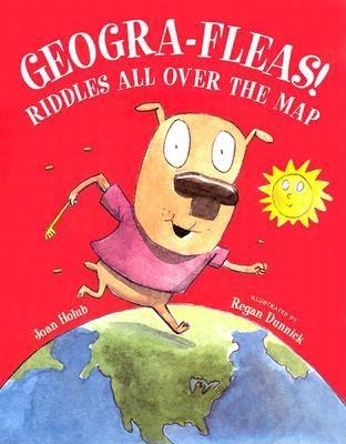 Geogra-Fleas!: Riddles All Over the Map - Holub, Joan