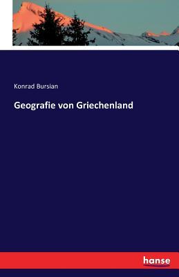Geografie Von Griechenland - Bursian, Konrad