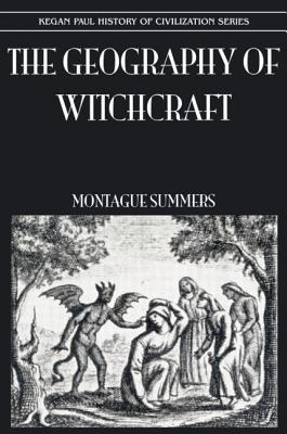 Geography of Witchcraft - Summers, Montague