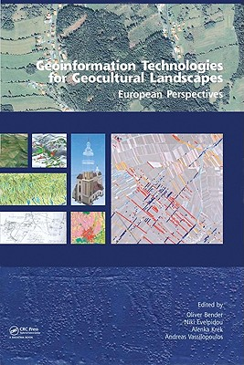 Geoinformation Technologies for Geo-Cultural Landscapes: European Perspectives - Vassilopoulos Andreas