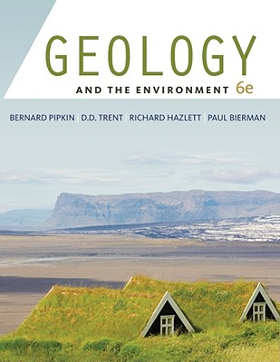 Geology and the Environment - Pipkin, Bernard W, Dr., and Trent, Dee D, and Hazlett, Richard