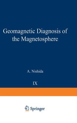 Geomagnetic Diagnosis of the Magnetosphere - Nishida, A.