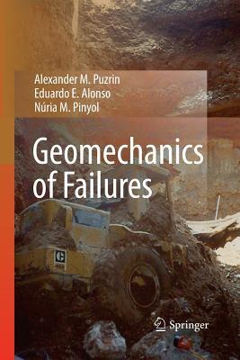 Geomechanics of Failures - Puzrin, Alexander M, and Alonso, Eduardo E, and Pinyol, Nuria M