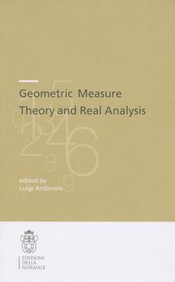 Geometric Measure Theory and Real Analysis - Ambrosio, Luigi, Professor (Editor)
