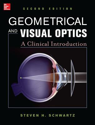 Geometrical and Visual Optics, Second Edition - Schwartz, Steven