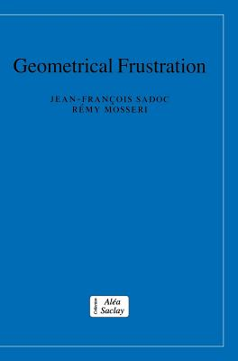Geometrical Frustration - Sadoc, Jean-Francois