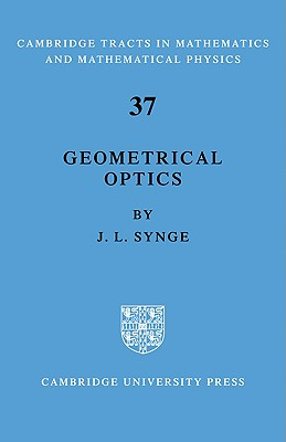 Geometrical Optics: An Introduction to Hamilton's Method - Synge, L