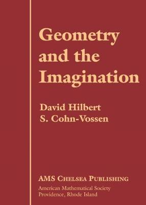 Geometry and the Imagination - Hilbert, David, and Vossen, S Cohen-, and Cohn-Vossen, S