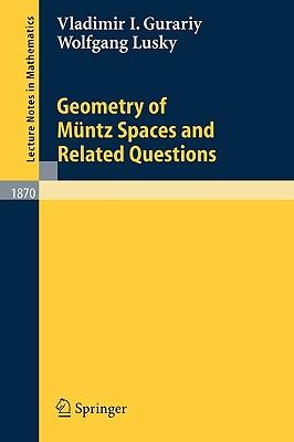 Geometry of Muntz Spaces and Related Questions - Gurariy, Vladimir I