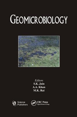 Geomicrobiology - Jain, S. K. (Editor), and Khan, A. A. (Editor), and Rai, M. K. (Editor)