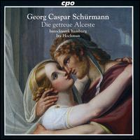 Georg Caspar Schürmann: Die getreue Alceste - Alon Harari (alto); Andreas Heinemeyer (bass); Barockwerk Hamburg; Dustin Drosdziok (tenor); Hanna Zumsande (soprano);...