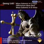 Georg Lickl: Missa solemnis; Bone Deus