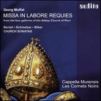 Georg Muffat: Missa in Labore Requies from the four galleries of the Abbey Church of Muri; Bertali, Schmelzer, Biber: - Cappella Murensis; Innsbruck Trumpet Consort; Les Cornets Noirs; Johannes Strobl (conductor)