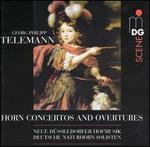 Georg Philipp Telemann: Horn Concertos and Overtures