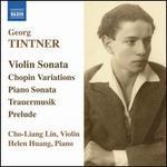 Georg Tintner: Violin Sonatas; Chopin Variations