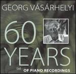 Georg V�s�rhelyi: 60 Years of Piano Recordings