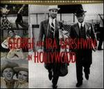 George and Ira Gershwin in Hollywood [Rhino]