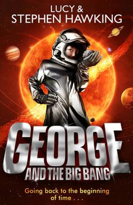 George and the Big Bang - Hawking, Lucy, and Hawking, Stephen
