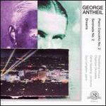 George Antheil: Piano Concerto No. 2; Serenade No. 2; Dreams