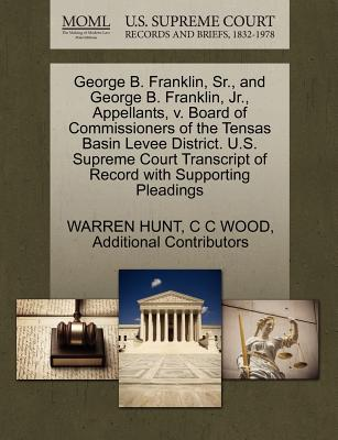 George B. Franklin, Sr., and George B. Franklin, Jr., Appellants, V. Board of Commissioners of the Tensas Basin Levee District. U.S. Supreme Court Transcript of Record with Supporting Pleadings - Hunt, Warren, and Wood, C C, and Additional Contributors