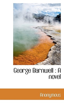 George Barnwell - Anonymous