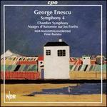 George Enescu: Symphony 4; Chamber Symphony; Nuages d'Automne sur les Forêts