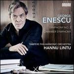 George Enescu: Symphony No. 2; Chamber Symphony