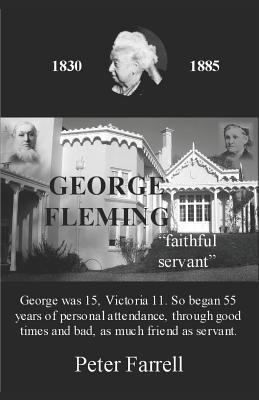 George Fleming 'faithful Servant' - Farrell, Jeremy (Photographer), and Farrell, Peter