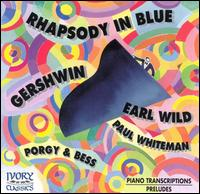 George Gershwin - Earl Wild - Earl Wild (piano); Paul Whiteman Orchestra; Paul Whiteman (conductor)