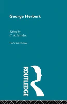 George Herbert: The Critical Heritage - Patrides, C. A. (Editor)