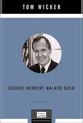 George Herbert Walker Bush - Wicker, Tom